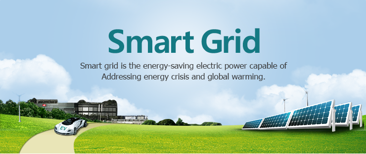 Smart Grid, Smart grid is the energy-saving electric power capable of  Addressing energy crisis and global warming.